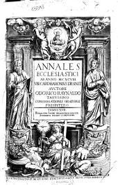 Annales Ecclesiastici ab anno MCXCVIII ubi Card. Baronius desinit