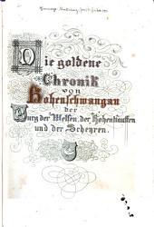 Die goldene chronik von Hohenschwangau, der burg der Welfen, der Hohenstauffen und der Scheyren: Verso of title-page: Durch Joseph freiherrn von Hormayr-Hortenburg, Teile 1-2