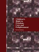 Children's Right to Freedom, Care, and Enlightenment