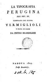 La tipografia perugina del sec. XV. illustrata dal signor Vermiglioli e presa in esame da Pietro Brandolese