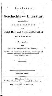 Beyträge zur Geschichte und Literatur: vorzüglich aus den schätzen der pfalzbaierschen Centralbibliothek zu München, Band 9