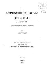 La communauté des moulins et des fours au moyen âge: (à l'occasion d'un récent article de M. Thévenin)