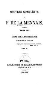 Oeuvres complètes de F. de La Mennais: Essai sur l'indifférence en matiére de religion