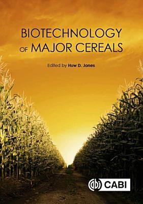 Biotechnology of Major Cereals