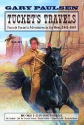 Tucket's Travels: Francis Tucket's Adventures in the West, 1847-1849, Books 1-5