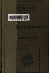 Colonial Folkways: A Chronicle of American Life in the Reign of the Georges