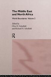 The Middle East and North Africa: World Boundaries, Volume 2