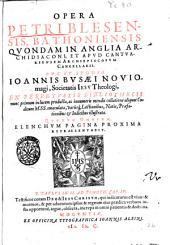 Opera Petri Blesensis, Bathoniensis quondam in Anglia archidiaconi, et apud Cantuariensem archiepiscopum cancellarij. Ope et studio Ioannis Busæi Nouiomagi, ..