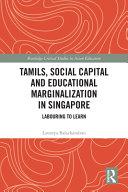 Tamils Social Capital and Educational Marginalization in Singapore PDF