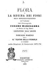 Flora, o La regina dei fiori ballo mitologico-fantastico in 5 quadri del coreografo Cesare Marzagora