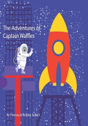 The Adventures of Captain Waffles
