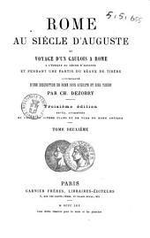 Rome au siècle d'Auguste ou, Voyage d'un gaulois à Rome a l'époque du règne d'Auguste et pendant une partie du règne de Tibère accompagné d'une description de Rome sous Auguste et sous Tibère par Ch. Dezobry: Vol. 2, Volume2