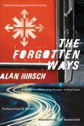 The Forgotten Ways: Reactivating Apostolic Movements, Edition 2