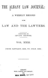 Albany Law Journal: Volumes 31-32