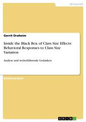 Inside the Black Box of Class Size Effects: Behavioral Responses to Class Size Variation: Analyse und weiterführende Gedanken
