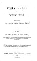 Workhouses and Women s Work  Reprinted from the Church of England Monthly Review  Also a Paper on the condition of Workhouses  by Miss L  Twining   PDF