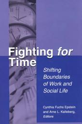 Fighting For Time: Shifting Boundaries of Work and Social Life