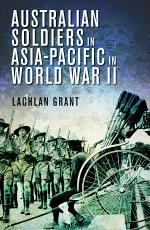 Australian Soldiers in Asia-Pacific in World War II