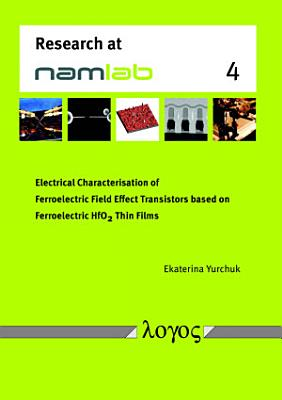 Electrical Characterisation of Ferroelectric Field Effect Transistors based on Ferroelectric HfO2 Thin Films