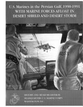 U. S. Marines in the Persian Gulf, 1990-1991: With Marine Forces Afloat in Desert Shield and Desert Storm