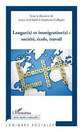 Langue(s) et immigration(s): société, école, travail