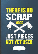 There Is No Scrap Wood Just Pieces Not Yet Used