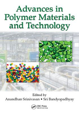 Advances in Polymer Materials and Technology PDF