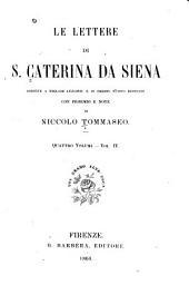 Le lettere di S. Caterina da Siena: ridotte a miglior lezione, e in ordine nuovo disposte