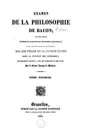 Examen de la philosophie de Bacon ou l'on traite différentes questions de philosophie rationnelle: Volume1