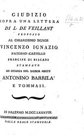 "Giudizio sopra una lettera di L. de Veillant [i.e. Rosario Gregorio. Maintaining the authenticity of the ""Codice diplomatico di Sicilia"" published by G. Vella], etc"