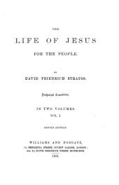 The Life of Jesus: For the People, Volume 1