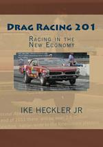 Drag Racing 201 - Racing in the New Economy