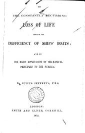 On the constantly recurring loss of life through the inefficiency of ships' boats: Volume 1