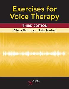 Exercises for Voice Therapy  Third Edition Book
