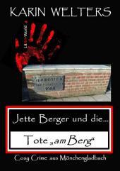 """Jette Berger und die Tote """"am Berg"""": Cosy Crime aus Mönchengladbach, Ausgabe 4"""