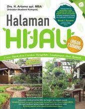 Halaman Hijau: Cara Bijak dan Cerdas Mengelola Lingkungan dari Rumah