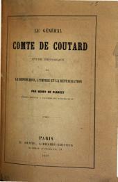 Le général comte de Coutard: étude historique sur la République, l'Empire et la Restauration