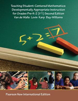 Teaching Student Centered Mathematics  Pearson New International Edition