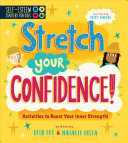 Self-Esteem Starters for Kids: Stretch Your Confidence