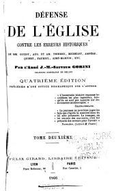 Défense de l'église contre les eròurs historiques de Mm. Guizot, Aug. et Am. Thierry, Michelet, Ampère, Quinet, Fauriel, Aimé-Martin, etc: Volume2