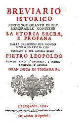 Breviario istorico restringe quanto di più memorabile contiene la storia sacra, e profana dalla creazione del mondo sino a tutto il 1765 ...[D. Gio. Sianda!: Volume 1