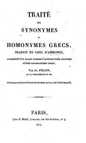 Traité des synonymes et homonymes grecs traduit du Grec ... augmenté d'un grand nombre d'articles tirés de divers autres grammairiens grecs; par Al. Pillon