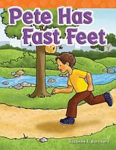 Pete Has Fast Feet