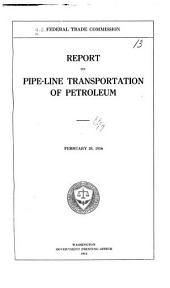 Report on Pipe-line Transportation of Petroleum, February 28, 1916