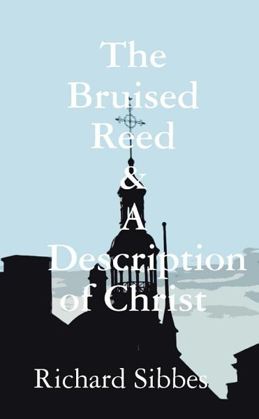 Download Bruised Reed and A Description of Christ Book