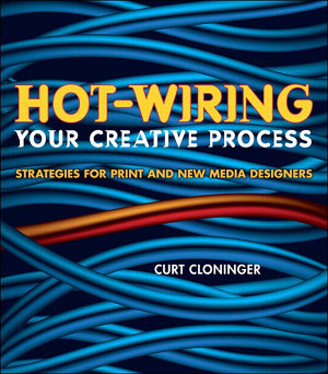 Hot Wiring Your Creative Process