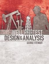 Well Test Design & Analysis