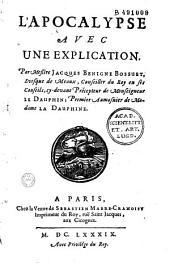 L'Apocalypse, avec une explication, par messire Jacques-Bénigne Bossuet...
