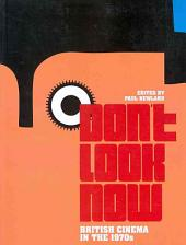 Don't Look Now: British Cinema in the 1970s