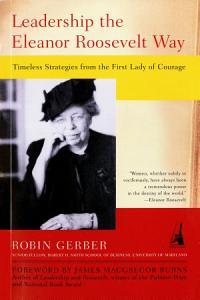 Leadership the Eleanor Roosevelt Way Book